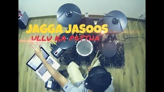 Jagga Jasoos - Ullu ka Pattha - Drums Remix (Parth Saini)