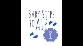 How to start AIP in Baby Steps!  Step 1