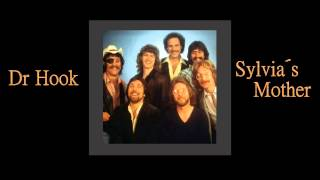 "Dr Hook -   ""Sylvia's Mother"""