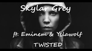Skylar Grey ft. Eminem & Yelawolf - Twisted [HQ & Lyrics]