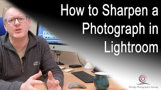 How to Sharpen a Photograph in Lightroom