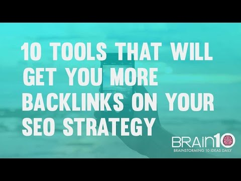 10 tools that will get you more backlinks on your SEO strategy | #Brain10 Episode 80