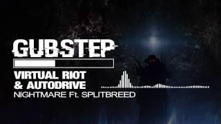Virtual Riot & Autodrive - Nightmare feat. Splitbreed
