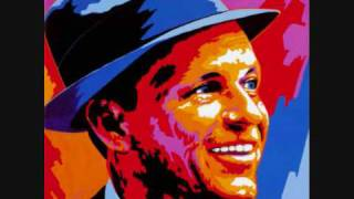 Nothing but the best ---- Frank Sinatra