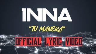 INNA - Tu Manera (Lyrics) 🎬 Official