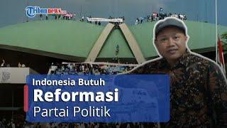 22 Tahun Pasca-reformasi, Indonesia Butuh Reformasi Partai Politik