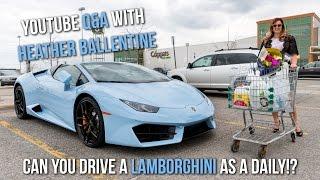 YouTube Q&A - Can you drive a Lamborghini as a Daily!? + MORE!!