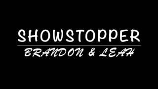 Showstopper   Brandon & Leah