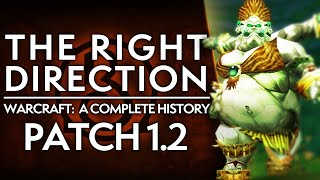 WoW Patch 1.2: The First EVER Patch, INTRO of LFG & MAJOR Change  | Complete History of WoW