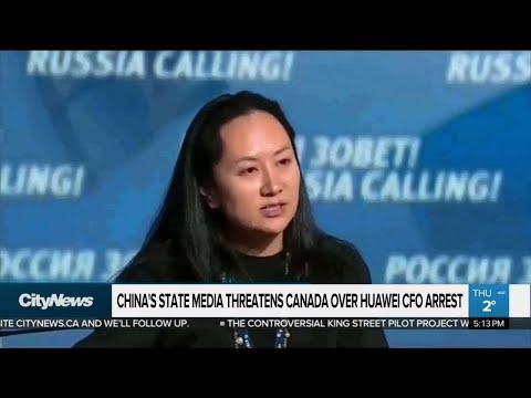 Chinese state media threatens Canada over Huawei arrest