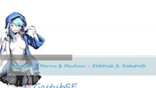 NightCore   Marcus & Martinus   Elektrisk Ft  Katastrofe