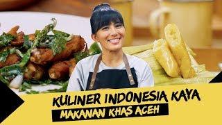 Kuliner Indonesia Kaya #11: Kuliner Khas Aceh, Siapa Berani Coba Masak?