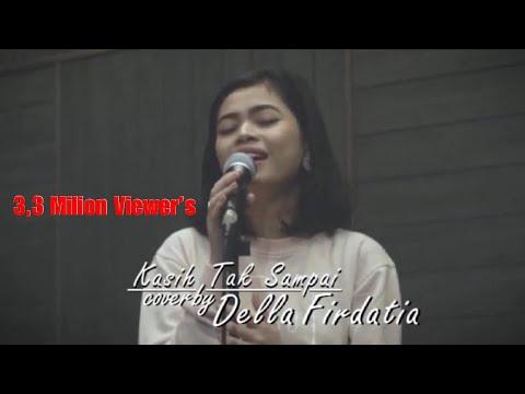 , title : 'Kasih tak sampai - Della Firdatia ( Live cover )'