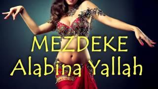 Mezdeke - Alabina Yallah