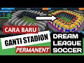 TERBARU CARA GANTI STADION GAME DLS PERMANENT Dream League Soccer