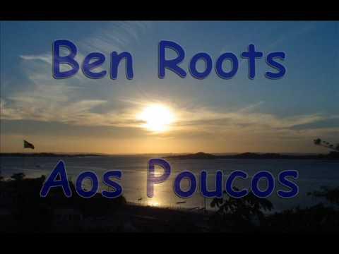 Aos Poucos - Ben Roots