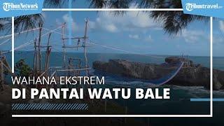 Ingin Liburan Memacu Adrenalin? Coba Wahana Ekstrem di Pantai Watu Bale Pacitan