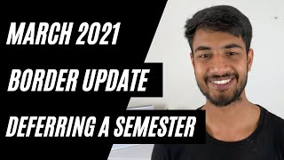 March Border Update + Deferring a Semester (Pros & Cons) | International students news | Internash