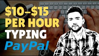 Earn $10-$15 per Hour Online via PayPal Typing at Home
