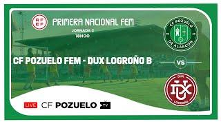 R.F.F.M. - PRIMERA NACIONAL - JORNADA 2: C.F Pozuelo de Alarcón 2 - 1 DUX Logroño