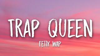 Fetty Wap - Trap Queen (Lyrics) 🎵