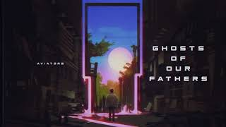 Aviators - Ghosts of our Fathers (Dark Alternative)