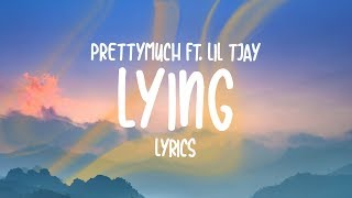 PRETTYMUCH   Lying (Lyrics) Feat. Lil Tjay