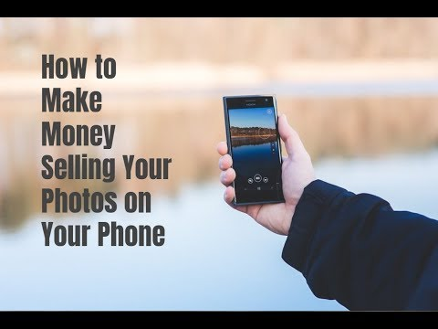 How to Make Money Selling Photos on Your Phone