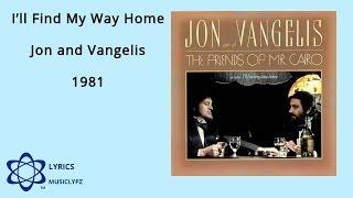 I'll Find My Way Home - Jon and Vangelis 1981 HQ Lyrics MusiClypz