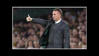 Talk of Celtic reaching Europa League final is premature – Brendan Rodgers