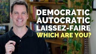 Leadership Styles Autocratic Democratic Laissez-Faire
