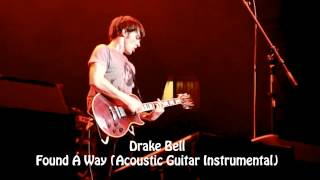 NEW 2014: Drake Bell - Found A Way (Acoustic Instrumental)