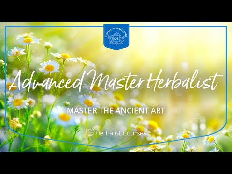 Advanced Master Herbalist Course   Centre of Excellence ...