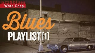 Blues Playlist 1 - A Mix of Chicago & Delta blues