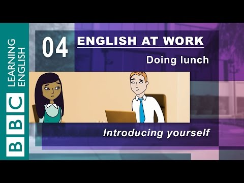 Introduce yourself and make some friends - 04 - English at Work