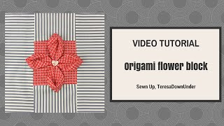 Origami Flower Quilt Block Tutorial