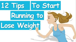 12 Tips To Start Running For Weight Loss, Fastest Way To Lose Weight