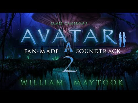 Avatar 2 (James Cameron) | Fan-Made Soundtrack - William Maytook (Feat DaisyMeadow)