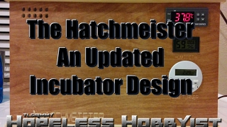 The Hatchmeister - An Updated Incubator Design