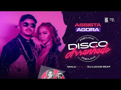 Disco Arranhado - Malu Remix Dj Lucas Beat (Clip Oficial)