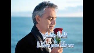Andrea Bocelli Il mare calmo della sera con testo video Mario Ferraro