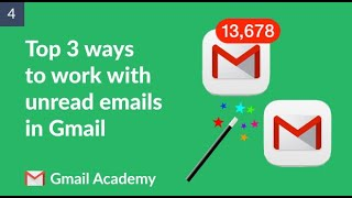 Top 3 ways to work with unread emails in Gmail