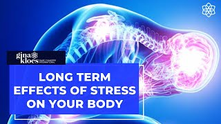 Long Term Effects of Stress on Your Body - Video Youtube