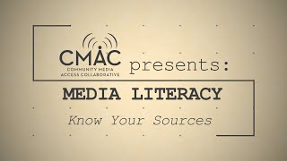 Media Literacy: Know Your Sources & Media Bias