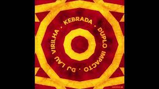 DuploImpacto & DJ Lau Virilha - Kebrada (Original Mix)