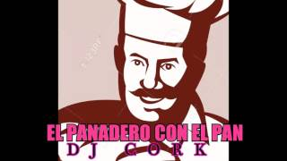 PANADERO CON EL PAN REMIX..