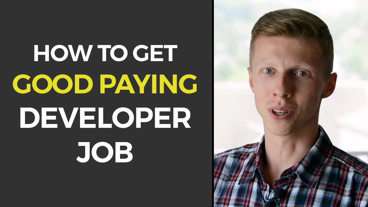 How To Get A Good Paying Developer Job