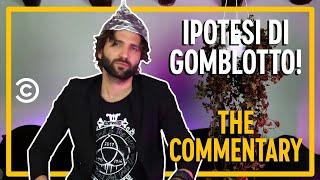Ipotesi di Gomblotto - Barbascura X - The Commentary - Comedy Central