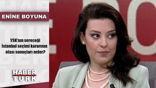 Enine Boyuna - 3 Mayıs 2019 (YSK'nın Vereceği İstanbul Seçimi Kararının Olası Sonuçları Neler?)