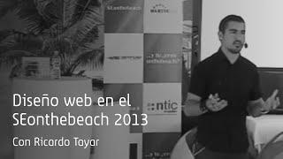 Ricardo Tayar habla de diseño web en el SEonthebeach 2013